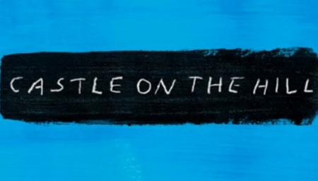 Castle on the Hill 试听版 -- Ed Sheeran